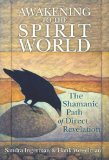 Awakening to the Spirit World by Hank Wesselman and Sandra Ingerman