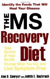 The MS Recovery Diet by Ann Sawyer and Judith Bachrack